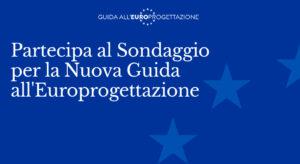 Sondaggio contenuti Guida all'Europrogettazione